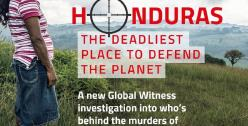 Honduras: Global Witness report exposes killings & attacks against environmental & human rights defenders